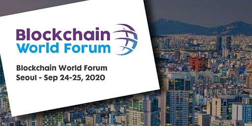 Blockchain World Forum 2020 - Seoul