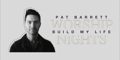 Pat Barrett | Build My Life Worship Nights tickets