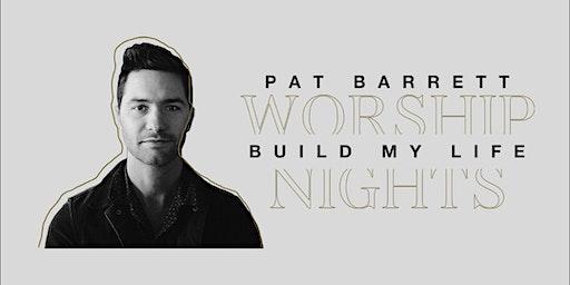 Pat Barrett | Build My Life Worship Nights