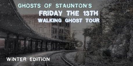FRIDAY THE 13TH WALKING GHOST TOUR -- FRIDAY, DECEMBER 13TH