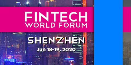 FinTech World Forum 2020 - Shenzhen tickets