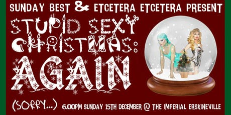 Stupid SEXY Christmas: AGAIN (sorry) tickets