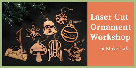 Laser cut ornament workshop tickets