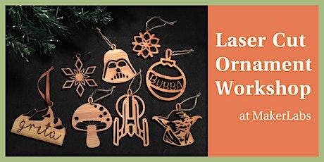 Laser cut ornament workshop tickets