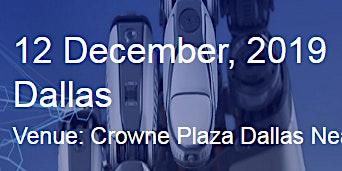 Intelligent Robotic Process Automation Summit Dallas 12 December 2019