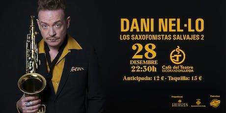 Dani Nel·lo · Los Saxofonistas Salvajes 2 · al Cafè del Teatre, Lleida entradas