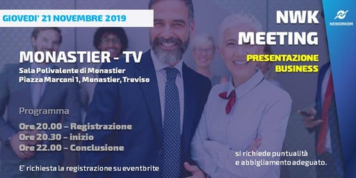 MEETING PRESENTAZIONE BUSINESS - NEWORKOM COMMUNITY  - MONASTIER (TV)