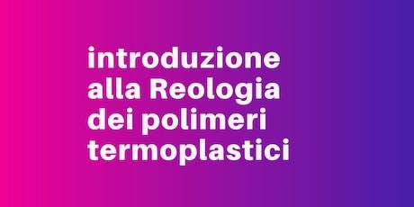 Introduzione alla Reologia dei polimeri termoplastici biglietti