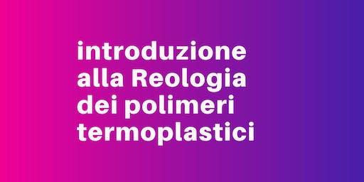 Introduzione alla Reologia dei polimeri termoplastici