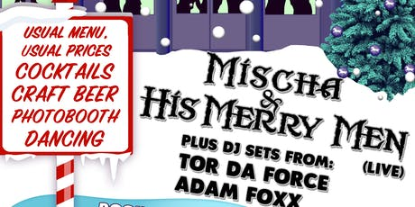 Mischa & His Merry Men - XMAS PARTY tickets