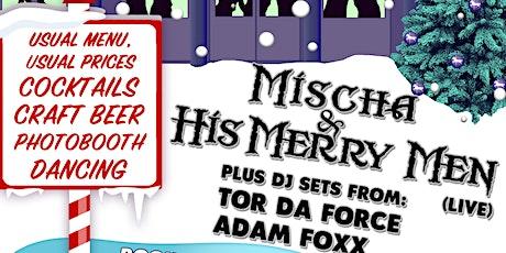 Mischa & His Merry Men - XMAS PARTY tickets