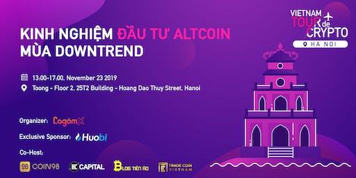 Vietnam Tour De Crypto  - Kinh nghiệm Đầu Tư Altcoins Mùa Downtrend