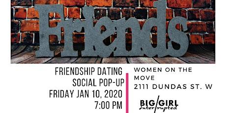 FRIENDSHIP DATING SOCIAL POP-UP tickets