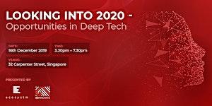 Looking into 2020 - Opportunities in Deep Tech