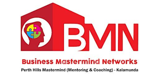 Business Mastermind Networks - Kalamunda.-Building Your Business & Life Vision