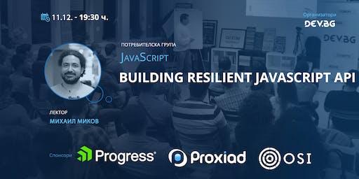 JavaScript: Building resilient JavaScript API