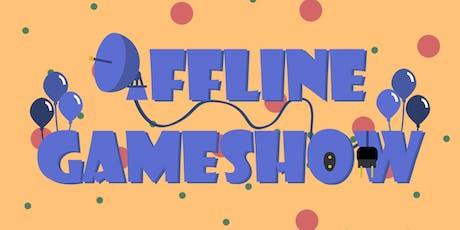 Offline Gameshow tickets