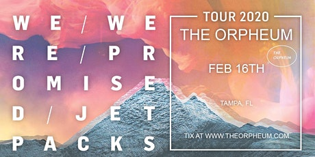 We Were Promised Jetpacks @ The Orpheum tickets