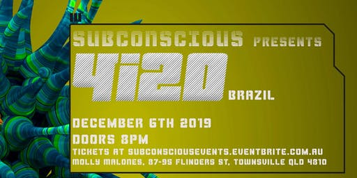 4i20 (Brazil) // Subconscious Townsville