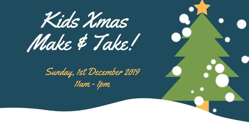 Kids Xmas Make and Take