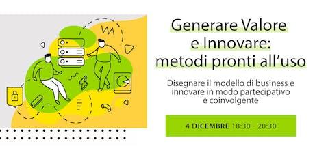 Generare Valore e Innovare: metodi pronti all'uso  biglietti
