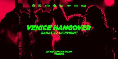 Venice Hangover • 07.12 • Ex Teatro San Gallo