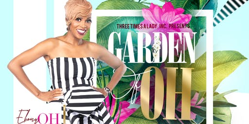"Three Times A Lady, Inc presents ""Garden of OH"""