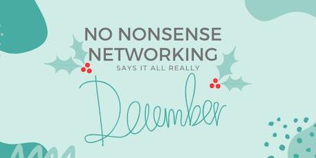 No Nonsense Networking - December Event! tickets
