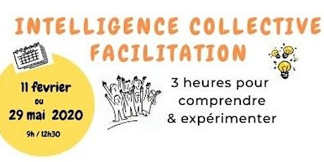 Intelligence Collective & Facilitation : Pour Quoi ? Comment ? tickets