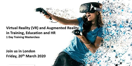 Virtual Reality (VR) and Augmented Reality in Training, Education and HR– 1 Day Training Masterclass tickets