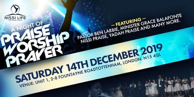Nissi Life Presents - A Night Of Praise Worship And Prayer