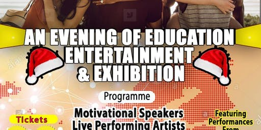 An Evening of Education Entertainment and Exhibition