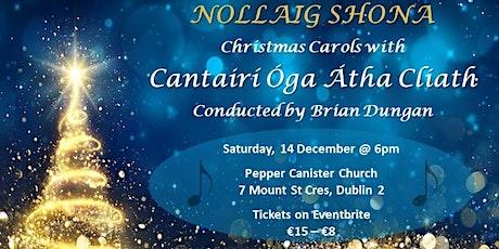 Nollaig Shona - Christmas Carols with Cantairí Óga Átha Cliath  tickets