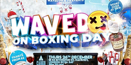 WAVED ON BOXING DAY tickets