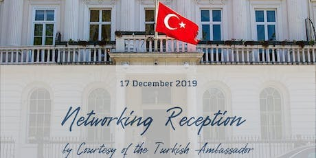 TBCCI Networking Reception by Courtesy of the Turkish Ambassador tickets