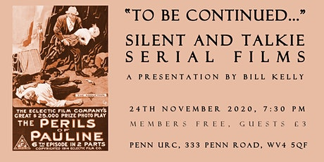 To Be Continued: Silent and Talkie Serial Films tickets