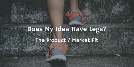 Does My Idea Have Legs? The Product/Market Fit tickets