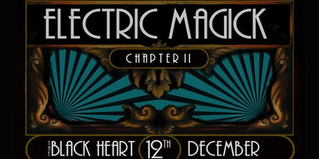 ELECTRIC MAGICK chapter II tickets