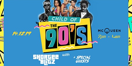 Child Of The 90s with Shortee Blitz (Kiss 100) tickets