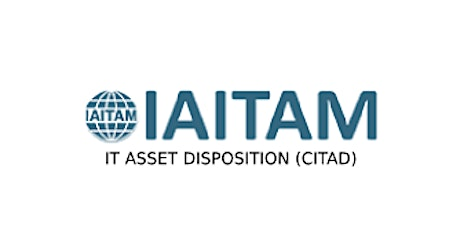 IAITAM IT Asset Disposition (CITAD) 2 Days Virtual Live Training in Waterloo tickets