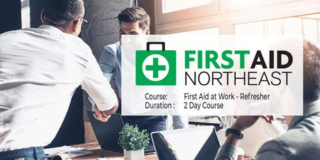 First Aid at Work - Refresher (2 day course) tickets
