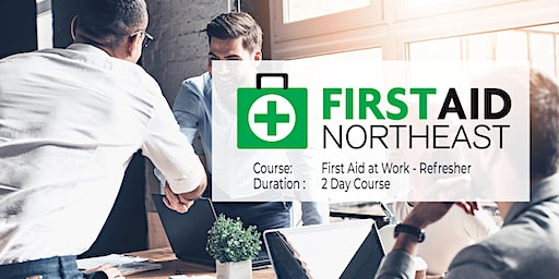 First Aid at Work - Refresher (2 day course)