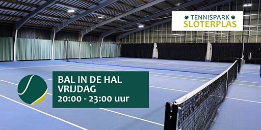 Bal in de Hal 20:00 - 23:00 uur, Tennispark Sloterplas
