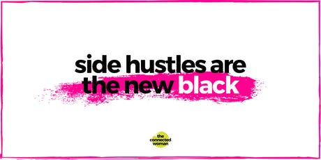 Side Hustles are the new Black : Take Control of your Career tickets