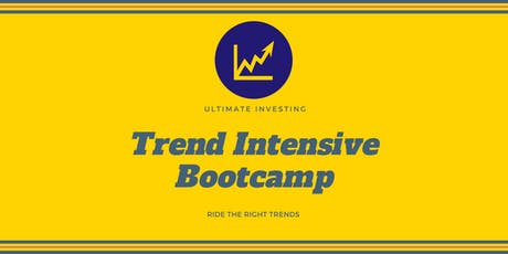 Ultimate Investing Trend Intensive Bootcamp - Jan 11 & 12 2020 tickets
