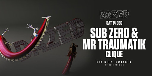 Dazed Presents Sub Zero & Mr Traumatik