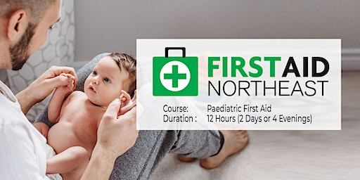 Paediatric First Aid – 12 Hours (2 Days or 4 Evenings)