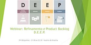 Webinar:Refinamento e Product Backlog D.E.E.P. 26/12 -...
