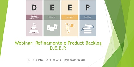 Webinar:Refinamento e Product Backlog D.E.E.P. - 26/12 - GRATUITO ingressos