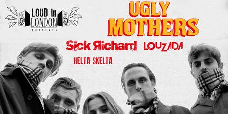 Ugly Mothers - Loud In London Presents tickets